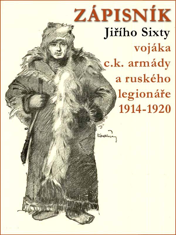 Zápisník Jiřího Sixty, c.k. vojáka a ruského legionáře, 1914-1920